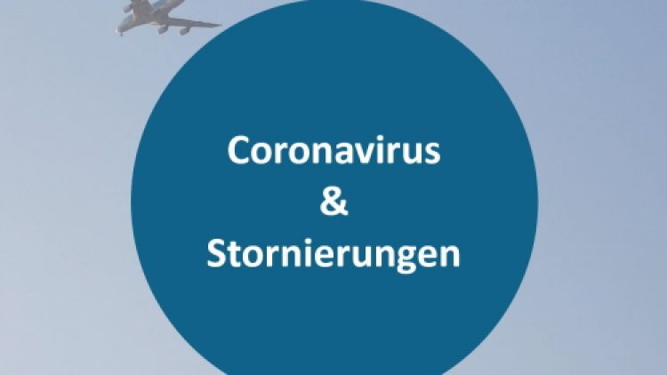 Coronavirus & Stornierungen